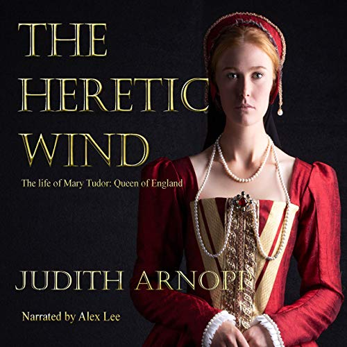 The Heretic Wind Audiobook By Judith Arnopp cover art
