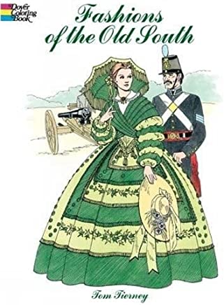 Fashions of the Old South Colouring Book (Dover Fashion Coloring Book) by Tom Tierney(2004-12-31)