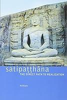 Sattipatthana: The Direct Path to Realization