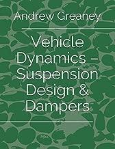 Vehicle Dynamics – Suspension Design & Dampers
