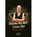Become the next online star!: For kick-ass women who want fame, fortune and success (English Edition)