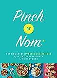 Pinch of Nom - Les recettes hyper gourmandes qui ont fait maigrir l'Angleterre