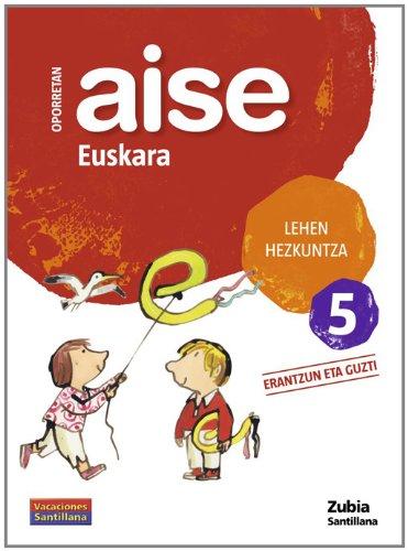 Oporretan Aise Euskara Lehen Hezkuntza 5 Vacaciónes Santillana Zubia - 9788498940725