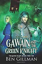 Gawain and the Green Knight: The Legends of King Arthur : Book 2