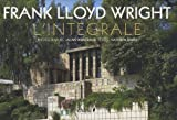 Frank Lloyd Wright - L'intégrale