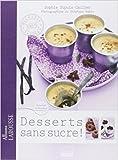 Desserts sans sucre de Sophie Dupuis-Gaulier ( 21 mars 2012 ) - Larousse (21 mars 2012) - 21/03/2012
