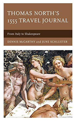 Compare Textbook Prices for Thomas North's 1555 Travel Journal: From Italy to Shakespeare  ISBN 9781683933052 by McCarthy, Dennis,Schlueter, June