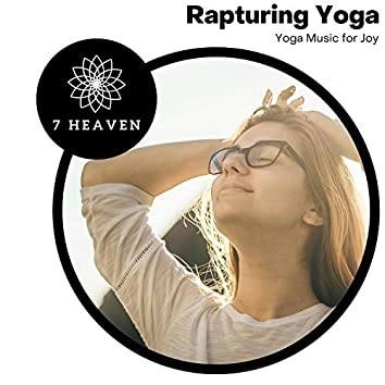 Rapturing Yoga - Yoga Music For Joy