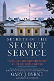 Secrets of the Secret Service: The History and Uncertain Future of the US Secret Service (Pocket Inspirations)