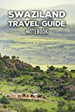 Swaziland Travel Guide Notebook: Notebook|Journal| Diary/ Lined - Size 6x9 Inches 100 Pages