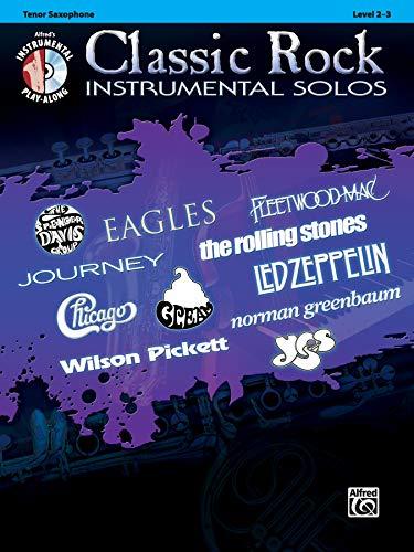 Classic Rock Instrumental Solos: Tenor Saxophone: Level 2-3 (Pop Instrumental Solo Series)