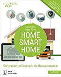 Home, Smart Home: Der praktische Einstieg in die Hausautomation