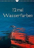 12 mal Wasserfarben (Wandkalender 2022 DIN A4 hoch): Bunte Formenvielfalt auf spiegelnder Wasseroberflaeche (Monatskalender, 14 Seiten )