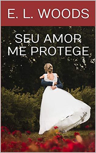 Seu Amor me Protege