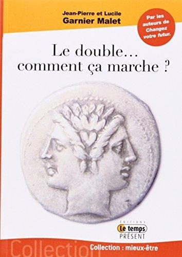 DOUBLE (LE) : COMMENT ?A MARCHE ? by JEAN-PIERRE GARNIER MALET