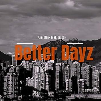 Better Dayz (feat. Drastik)