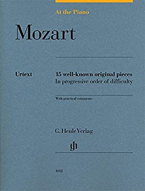 Mozart: At The Piano - 15 Well-Known Original Pieces