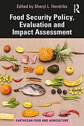Food Security Policy, Evaluation and Impact Assessment (Earthscan Food and Agriculture) (English Edition)