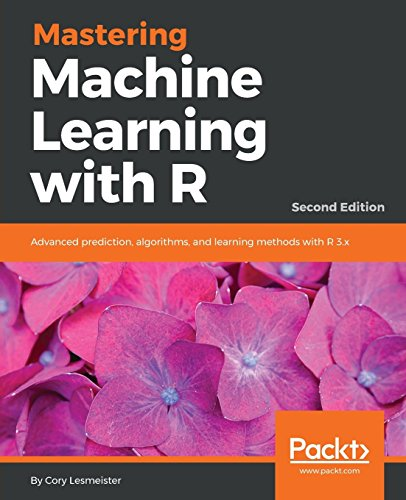 Download Mastering Machine Learning with R: Advanced prediction, algorithms, and learning methods with R 3.x, 2nd Edition 1787287475