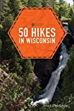 50 Hikes in Wisconsin (Third Edition) (Explorer s 50 Hikes)