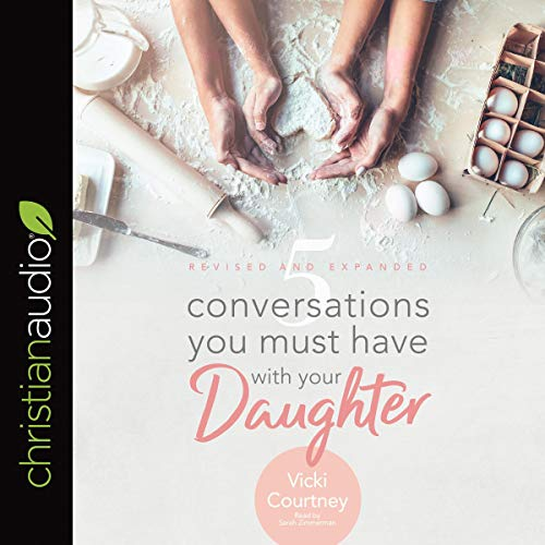 5 Conversations You Must Have with Your Daughter, Revised and Expanded Edition cover art