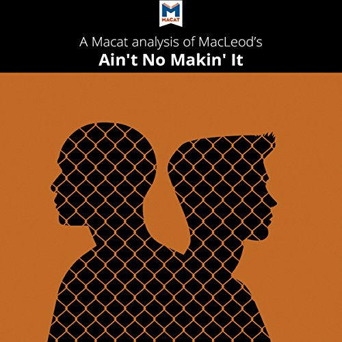 aint no makin it essay View essay - response essay 3 from psychology 101 at drexel university katherine armstrong march 3, 2017 sociology 101 jay macleod, aint no makin it the dominant.