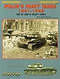 Stalin's Heavy Tanks 1941-1945: The KV and IS Heavy Tanks