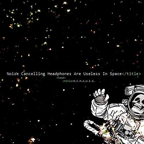 Noise Cancelling Headphones Are Useless in Space