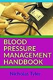 BLOOD PRESSURE MANAGEMENT HANDBOOK (Health Management Handbooks 9)