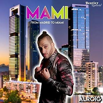 Mami (From Madrid to Miami)