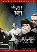 The Corpse Vanishes/The Invisible Ghost