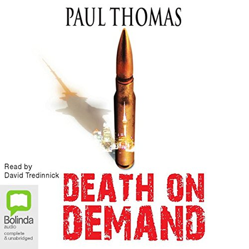 Death on Demand                   By:                                                                                                                                 Paul Thomas                               Narrated by:                                                                                                                                 David Tredinnick                      Length: 8 hrs and 52 mins     1 rating     Overall 5.0