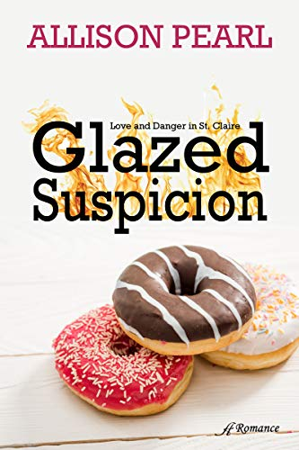 Glazed Suspicion (Love and Danger in St. Claire Book 1)