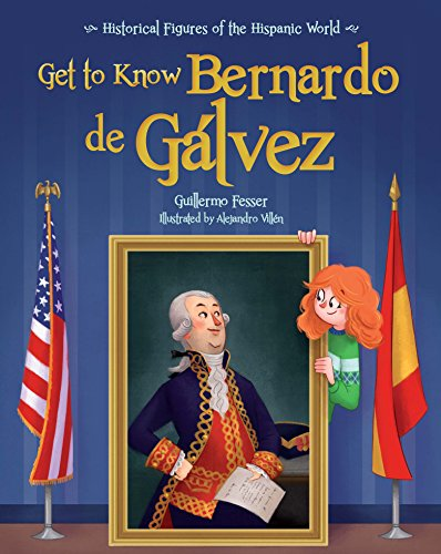 Get to Know Bernardo de Galvez (English Edition) (Historical Figures of the Hispanic World)