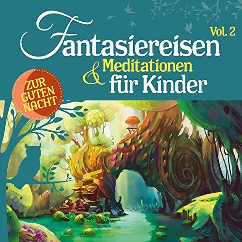 Fantasiereisen & Meditationen Für Kinder Vol.2