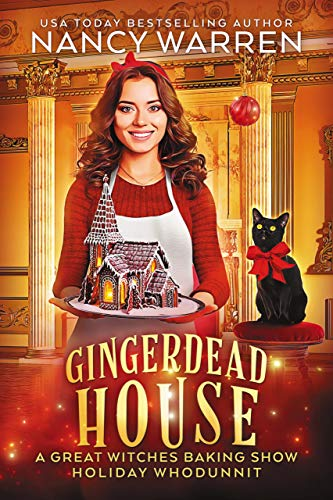 Gingerdead House: A Culinary Cozy Mystery (The Great Witches Baking Show)