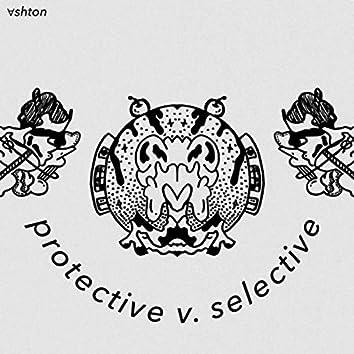 protective v. selective