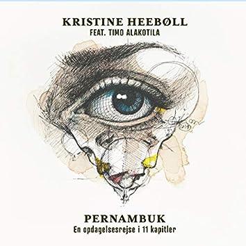 Pernambuk (feat. Timo Alakotila) [En opdagelsesrejse i 11 kapitler]