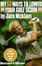 My 55 Ways to Lower Your Golf Score
