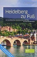 Heidelberg zu Fuss: Die schoensten Sehenswuerdigkeiten zu Fuss entdecken