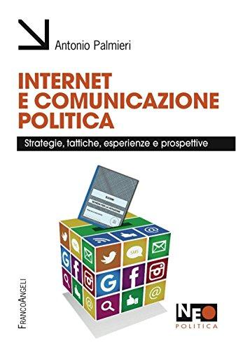 Internet e comunicazione politica. Strategie, tattiche, esperienze e prospettive