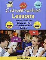 ESL Conversation Lessons: Instant Lessons That Get Your English Language Students Talking!