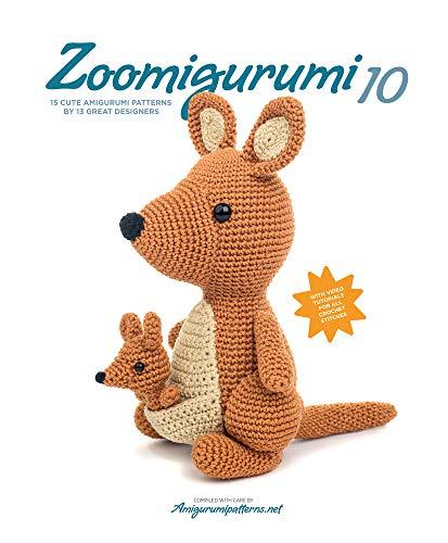 Zoomigurumi 10: 15 Cute Amigurumi Patterns by 12 Great Designers