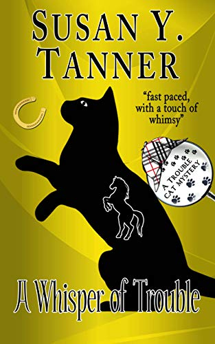 A Whisper of Trouble: Book 12 of Trouble Cat Mysteries by [Susan Y.  Tanner]