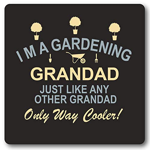 I'm a Gardening Grandad, just Like Any Other Grandad only Way Cooler! Tin Sign