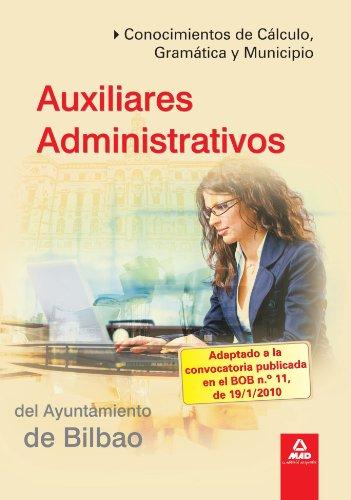 Auxiliares Administrativos Del Ayuntamiento De Bilbao. Conocimientos De Cálculo, Gramática Y Municipio