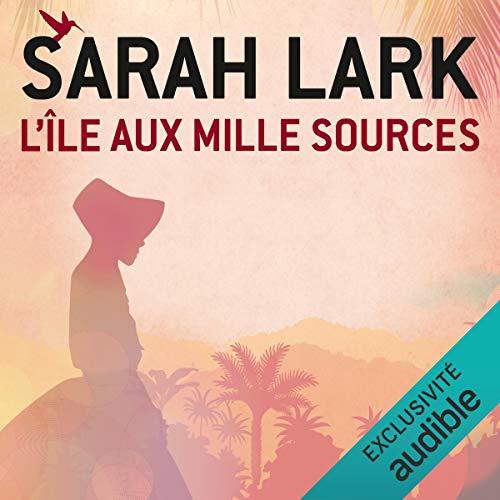 L'île aux mille sources Audiobook By Sarah Lark cover art
