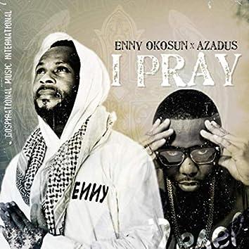 I Pray (feat. Azadus)