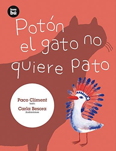 Potón el gato no quiere pato (Primeros Lectores)
