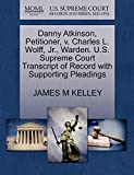 Danny Atkinson, Petitioner, v. Charles L. Wolff, Jr., Warden. U.S. Supreme Court Transcript of Record with Supporting Pleadings